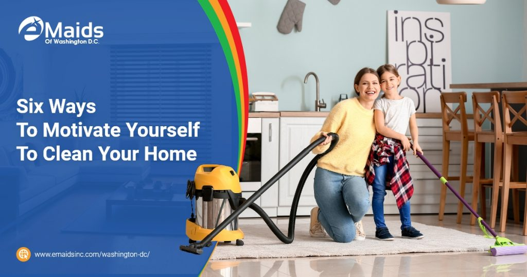 Motivate Yourself To Clean Your Home